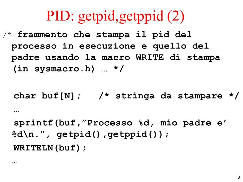 PID: getpid,getppid (2) char buf[N]; /* stringa da stampare */ …